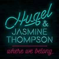 Hugel & Jasmine Thompson - Where We Belong (Original Mix)