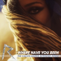 Where Have You Been (The Calvin Harris Extended Remix)