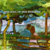 The Soul Of Ben Webster (Disc 1)