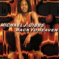 Michael J. Gibbs - Back To Heaven
