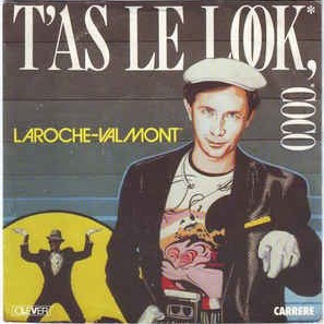 Laroche Valmont - T'as Le Look Coco