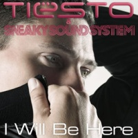 I Will Be Here ( Tiesto & Sneaky Sound System)