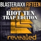 Fifteen (Hardwell Edit) (Riot Ten Trap Edition)