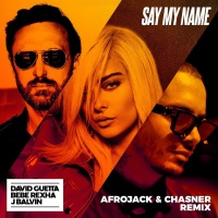 David Guetta feat. Bebe Rexha & J. Balvin - Say My Name (Afrojack & Chasner Remix)
